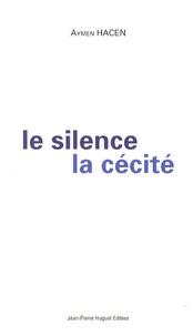 Aymen Hacen - Le silence de la cécité - (Découvertes).