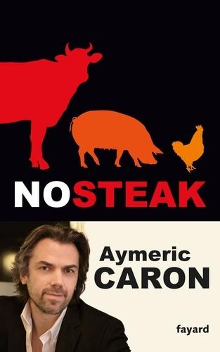 Aymeric Caron - No steak.