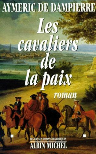 Aymeric de Dampierre - Les cavaliers de la paix.