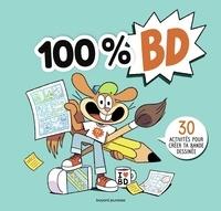 Aymeric Jeanson et Rémi Chaurand - 100 % BD - 30 activités pour créer ta bande dessinée.