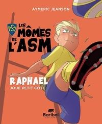 Aymeric Jeanson - Les Mômes de l'ASM Les mômes de l'ASM - : Les mômes de l'ASM - Raphaël joue petit côté.