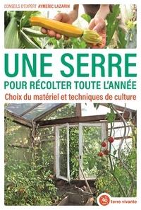Aymeric Lazarin - Une serre pour récolter toute l'année - Choix du matériel et techniques de culture.