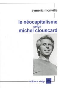 Aymeric Monville - Le néocapitalisme selon Michel Clouscard.