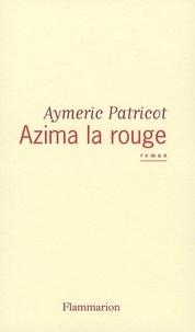 Aymeric Patricot - Azima la rouge.