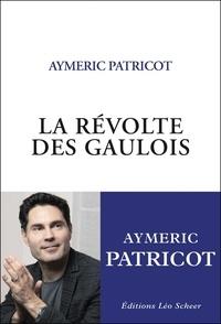 Aymeric Patricot - La Révolte des Gaulois - Portrait d'une communauté qui n'existe pas.