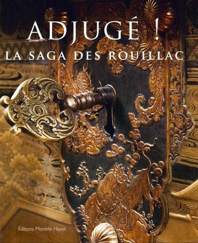Adjugé !. La saga des Rouillac