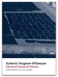 Aymeric Vergnon-d'Alançon - Gnose & Gnose & Gnose - D'après Aboukaïev.