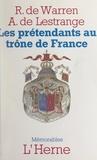 Aymon de Lestrange et Raoul de Warren - Les prétendants au trône de France.