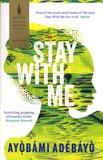 Ayobami Adebayo - Stay with me.