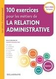 Ayodele Koleosho Raji - 100 exercices pour les métiers de la relation administrative Bacs Pros Tertiaires.