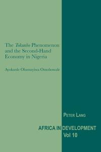 Ayokunle olumuyiwa Omobowale - The «Tokunbo» Phenomenon and the Second-Hand Economy in Nigeria.