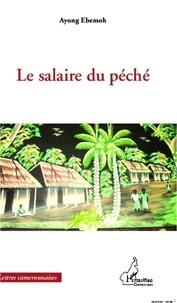 Ayong Ebemoh - Le salaire du péché.