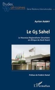 Histoiresdenlire.be Le G5 Sahel - Le Nouveau Régionalisme Sécuritaire en Afrique du Nord-Ouest Image