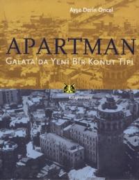 Ayşe Derin Öncel - Apartman - Galata'da yeni bir konut tipi.