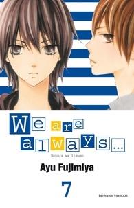 Ayu Fujimiya - We are always... T07.