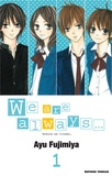 Ayu Fujimiya - We are always... Tome 1 : .