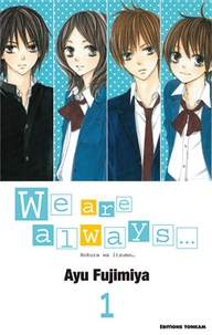 Ayu Fujimiya - We are always... Tome 1 : .