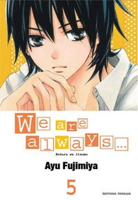 Ayu Fujimiya - We are always... Tome 5 : .