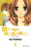 Ayu Fujimiya - We are always... Tome 6 : .