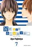 Ayu Fujimiya - We are always... Tome 7 : .