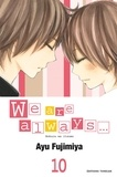 Ayu Fujimiya - We are always... Tome 10 : .