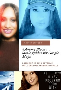 ayumy singer et Angela Elfort - #Ayumy Boody locale guides sur Google - Comment je suis devenue Influenceuse internationale.