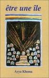 Ayya Khema - Etre une île - Douze discours sur la pratique du Dharma donnés à l'île des nonnes Parappuduwa.