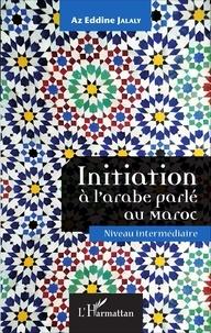 Initiation à larabe parlé au Maroc - Niveau intermédiaire.pdf