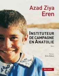Azad Ziya Eren - Instituteur de campagne en Anatolie.