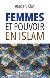 Azadeh Kian - Femmes et pouvoir en Islam.