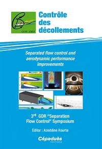 Contrôle des décollements- Separated Flow Control and Aerodynamic Performance Improvements, 3rd GDR