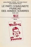 Azema - Le Parti communiste français des années sombres - 1938-1941, actes du colloque [Paris]... [14-15] octobre 1983.