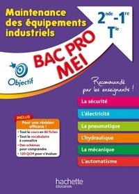 Aziz Bekri et Ludovic Pigeyre - Maintenance des équipements industriels 2de 1re Tle BAC Pro MEI.
