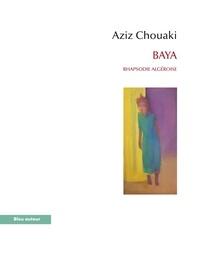 Aziz Chouaki - Baya - Rhapsodie algéroise.