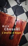 Aziz Chouaki - L'étoile d'Alger.