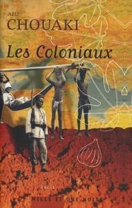 Aziz Chouaki - Les Coloniaux.
