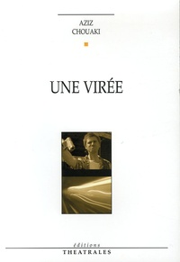 Aziz Chouaki - Une virée.