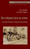 Aziz Jellab et Armelle Giglio - Des citoyens face au crime - Les jurés d'assises à l'épreuve de la justice.