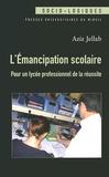 Aziz Jellab - L'émancipation scolaire - Pour un lycée professionnel de la réussite.