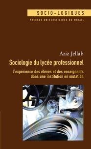 Ebook pdf téléchargeable gratuitement Sociologie du lycée professionnel  - L'expérience des élèves et des enseignants dans une institution en mutation