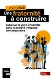 Aziz Jellab - Une fraternité à construire - Essai sur le vivre-ensemble dans la société française contemporaine.