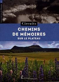 Aziza Gril-Mariotte - Chemins de mémoires sur le Plateau - Circuit.