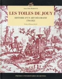 Aziza Gril-Mariotte - Les toiles de Jouy - Histoire d'un art décoratif 1760-1821.