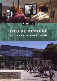 Aziza Gril-Mariotte - Lieu de mémoire au Chambon-sur-Lignon - Guide.