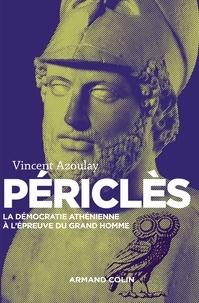 AZOULAY - Périclès - La démocratie athénienne à l'épreuve du grand homme.