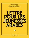 Azouz Begag et Sébastien Boussois - Lettre pour les jeunesses arabes.
