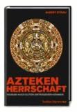 Azteken-Herrschaft - Warum auch Eliten untergehen können.