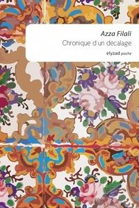 Azza Filali - Chronique d'un décalage.