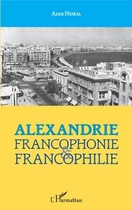 Azza Heikal - Alexandrie - Francophonie et francophilie.