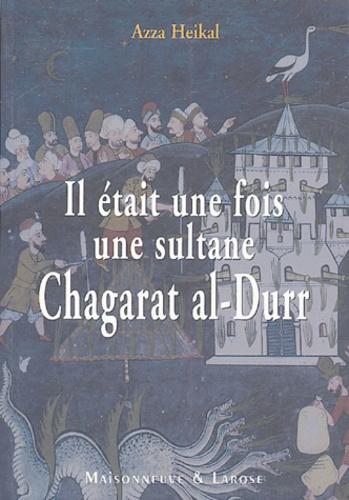 Azza Heikal - Il était une fois une sultane - Chagarat al-Durr.